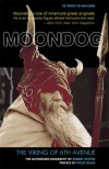 Moondog, The Viking of 6th Avenue: The Authorized Biography - Robert Scotto