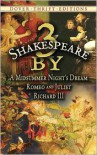 3 by Shakespeare: A Midsummer Night's Dream, Romeo and Juliet and Richard III - William Shakespeare