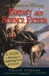 The Guide to Writing Fantasy and Science Fiction: 6 Steps to Writing and Publishing Your Bestseller! - Philip Athans, R.A. Salvatore