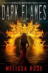 Dark Flames:Paranormal Urban Fantasy Mythical Warrior and Demon Series (Midnight Warriors Book 1) - Melissa Rose