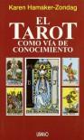 El Tarot Como Via de Conocimiento - Zondag Hamaker