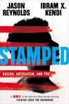 Stamped: Racism, Antiracism, and You - Jason Reynolds, Ibram X. Kendi