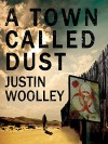 A Town Called Dust: The Territory 1 - Justin Woolley