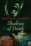 Shadows Of Death - Nicholas J. Clough