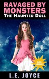 Ravaged By Monsters: The Haunted Doll (Paranormal Ménage) - Joyce L. Vedral
