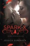 Spark X (Death Collectors, #3) (Volume 3) - Jessica Sorensen
