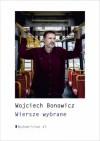 Wiersze wybrane - Wojciech Bonowicz