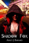 Shadow Fox - Ashley J. Barnard