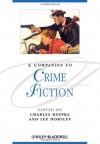 A Companion to Crime Fiction - Charles J. Rzepka, Lee Horsley
