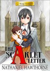 Manga Classics: The Scarlet Letter Softcover - SunNeko Lee, Luke Mehall;Gaelen Engler;Drew Thayer;Ashley King;Stacy Bare;Chris Barlow;Erica Lineberry;Brendan  Leonard;Teresa Bruffey;D. Scott Borden, Crystal Chan, Nathaniel Hawthorne