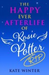The Happy Ever Afterlife of Rosie Potter (RIP) - Katie Winter