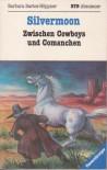 Silvermoon: Zwischen Cowboys und Comanchen - Barbara Bartos-Höppner