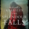 The Splendour Falls - Susanna Kearsley, Barbara Rosenblat