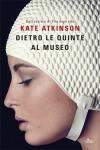 Dietro Le Quinte Al Museo - Kate Atkinson