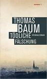 Tödliche Fälschung: Kriminalroman (HAYMON TASCHENBUCH) - Thomas Baum