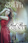 Red Rose County - A Novella - Sarah Jane North
