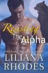 Resisting The Alpha - Liliana Rhodes