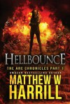 Hellbounce (The ARC Chronicles) (Volume 1) - Matthew W Harrill