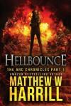 Hellbounce (The ARC Chronicles) (Volume 1) - Matthew W Harrill