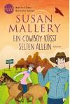 Ein Cowboy küsst selten allein (Fool's Gold Reihe) - Susan Mallery, Ivonne Senn