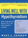 Living Well with Hypothyroidism: What Your Doctor Doesn't Tell You...That - Mary J. Shomon
