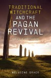 Traditional Witchcraft and the Pagan Revival: A Magical Anthropology - Melusine Draco