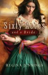 Sixty Acres and a Bride - Regina Jennings