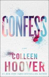 Confess: A Novel - Colleen Hoover