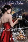 Daughter of Glass - Vicki Keire