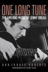 One Long Tune: The Life and Music of Lenny Breau - Ron Forbes-roberts, Gene Lees