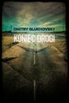 Koniec drogi - Paweł Podmiotko, Dmitry Glukhovsky