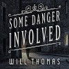Some Danger Involved: Barker & Llewelyn Series, Book 1 - Antony Ferguson, Will Thomas
