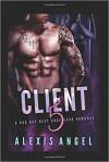 Client 5: A Bad Boy Next Door Dark Romance - Alexis Angel