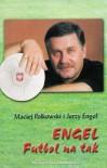 Futbol na tak - Jerzy Engel, Maciej Polkowski