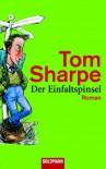 Der Einfaltspinsel  - Tom Sharpe
