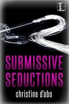 Submissive Seductions - Christine d'Abo