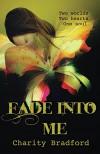Fade Into Me - Charity Bradford