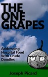 The One Grapes: Addressing Hospital Food With Crude Doodles - Joseph Picard