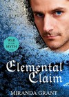 Elemental Claim - Miranda Grant