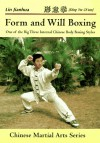 Form And Will Boxing: Xingyiquan:  One Of The Big Three Internal Chinese Body Boxing Styles - Lin Jianhua