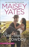 Bad News Cowboy: Shoulda Been a Cowboy (Copper Ridge) - Maisey Yates