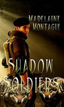 Shadow Soldiers - Madelaine Montague