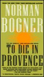 To Die In Provence - Norman Bogner