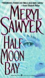 Half Moon Bay - Meryl Sawyer