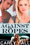 Against the Ropes - Carly Fall