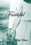 Faithful (Wanted, #3) - Kelly Elliott