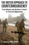 The British Approach to Counterinsurgency: From Malaya and Northern Ireland to Iraq and Afghanistan -