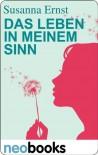 das Leben in meinem Sinn - Susanna Ernst