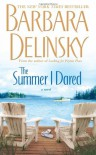 The Summer I Dared - Barbara Delinsky