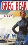 Slant - Greg Bear